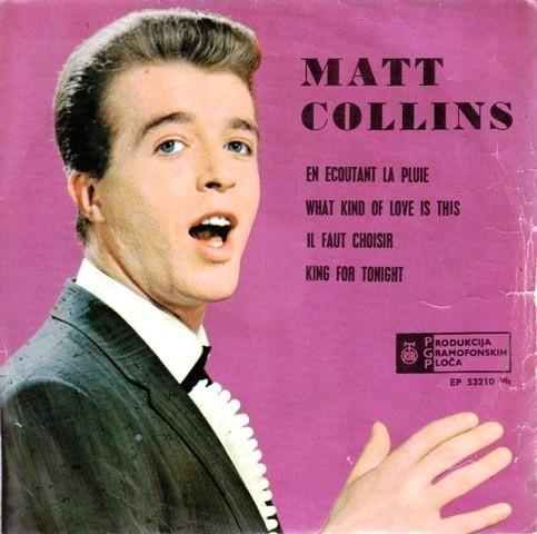 Collins Matt - En Ecoutant La Pluie/what Kind Of Love Is This/il Faut Choisir/king For Tonight