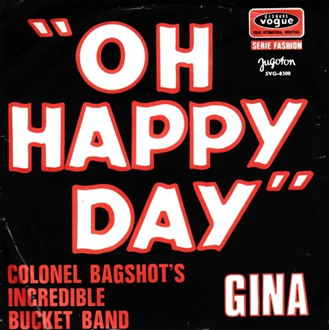 Colonel Bagshots Incredible Bucket Band - Oh Happy Day/gina