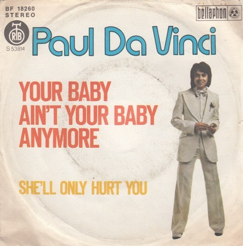 Da Vinci Paul - Your Baby Aint Your Baby Anymore/shell Only Hurt You