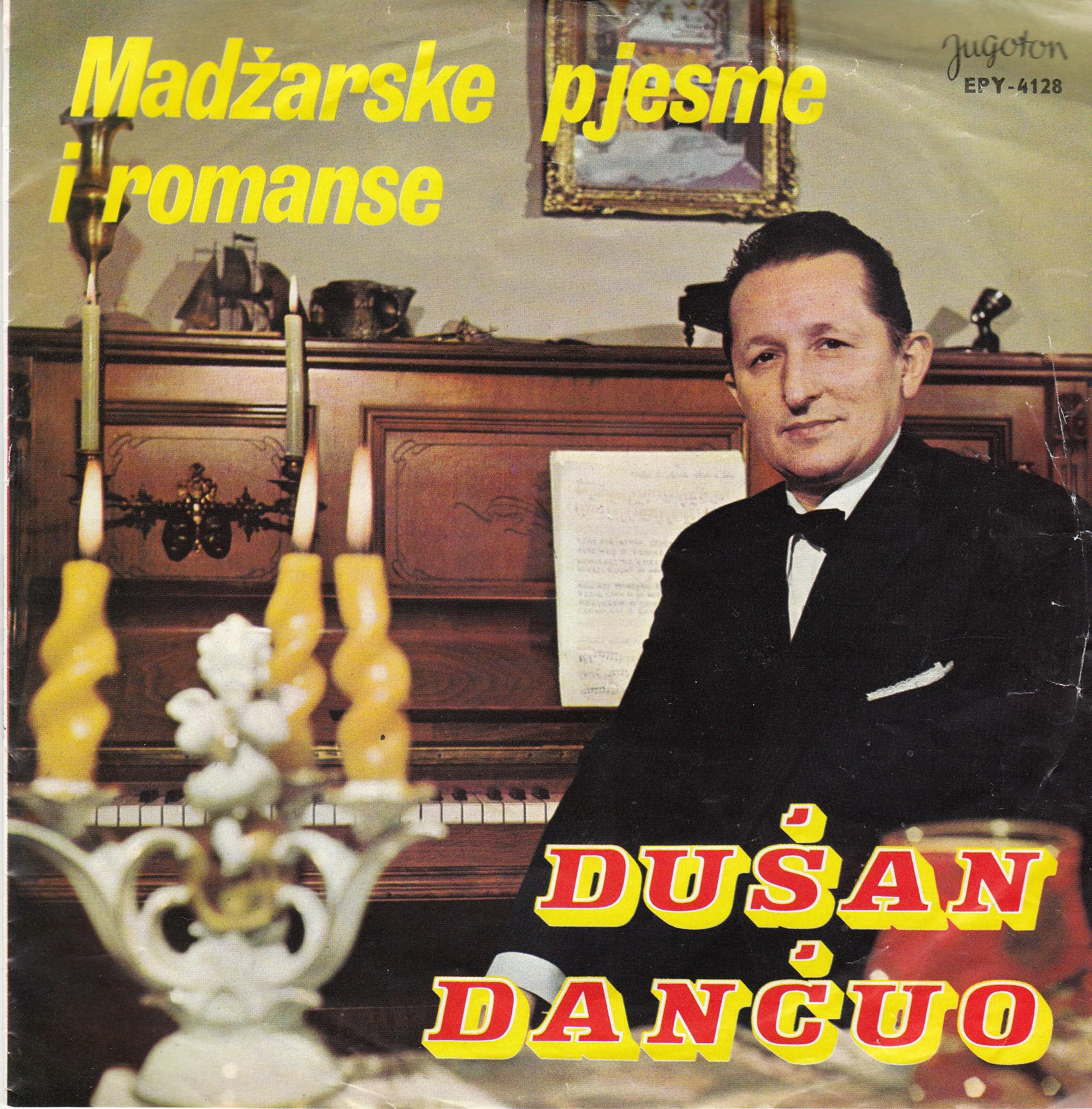 Dancuo Dusan - Madzarske Pjesme I Romanse - Molitva Je Za Me/sto Forinti/samo Jednu Djevu/moja Mala Nosi Cizmice