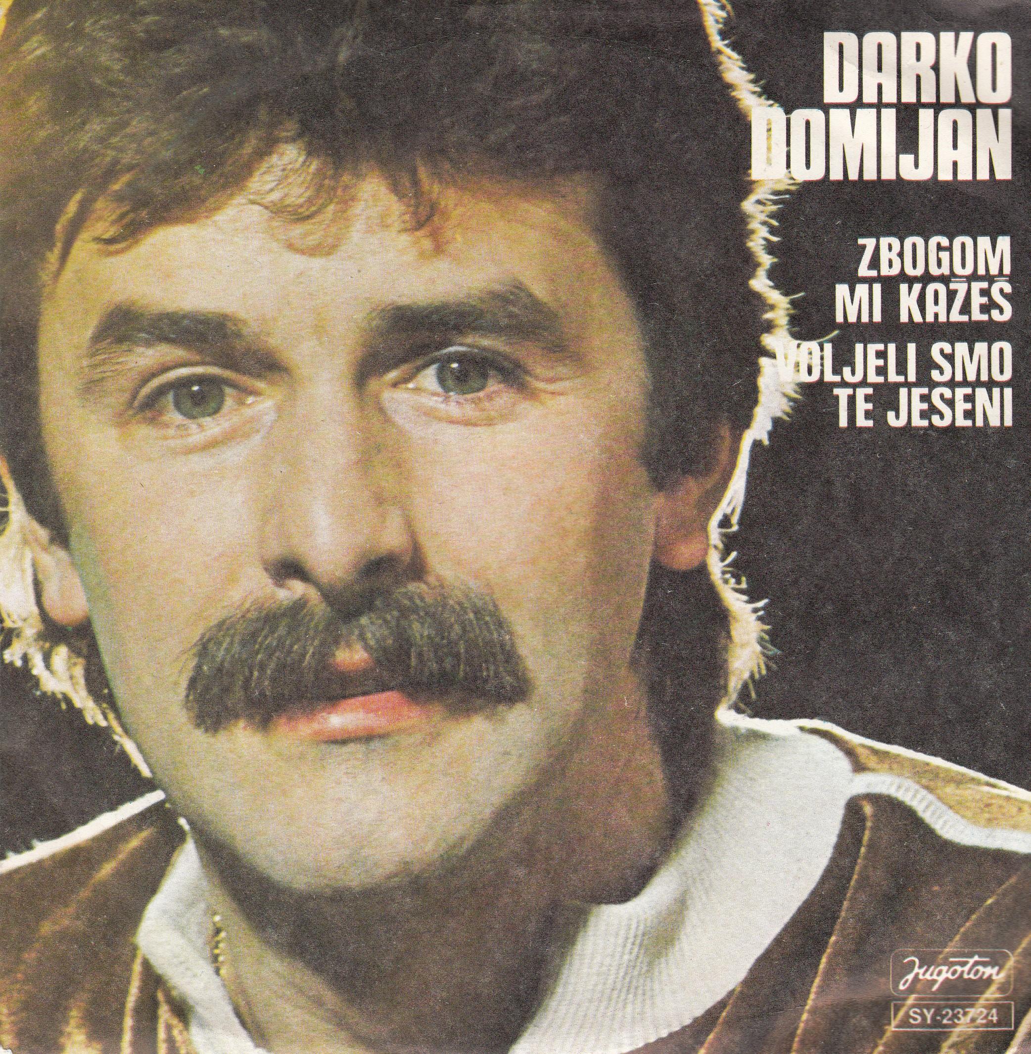 Domijan Darko - Zbogom Mi Kazes/voljeli Smo Te Jeseni