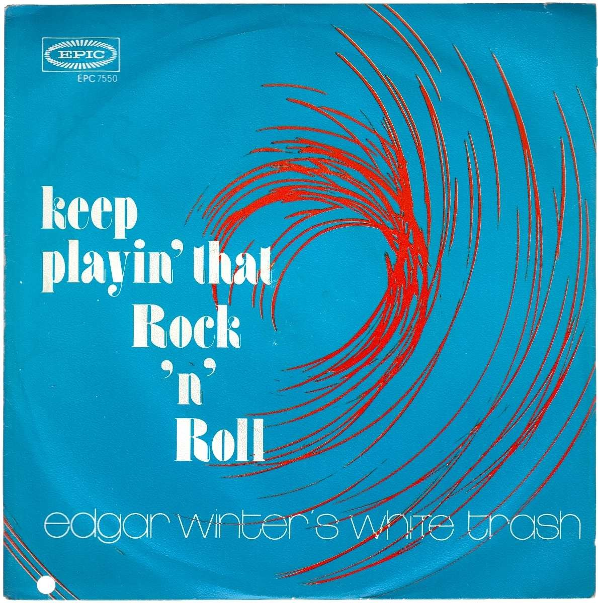 Edgar Winters White Trash - Keep Playin That Rock n Roll/dying To Live