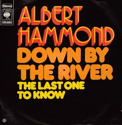Hammond Albert - Down By The River/last One To Know