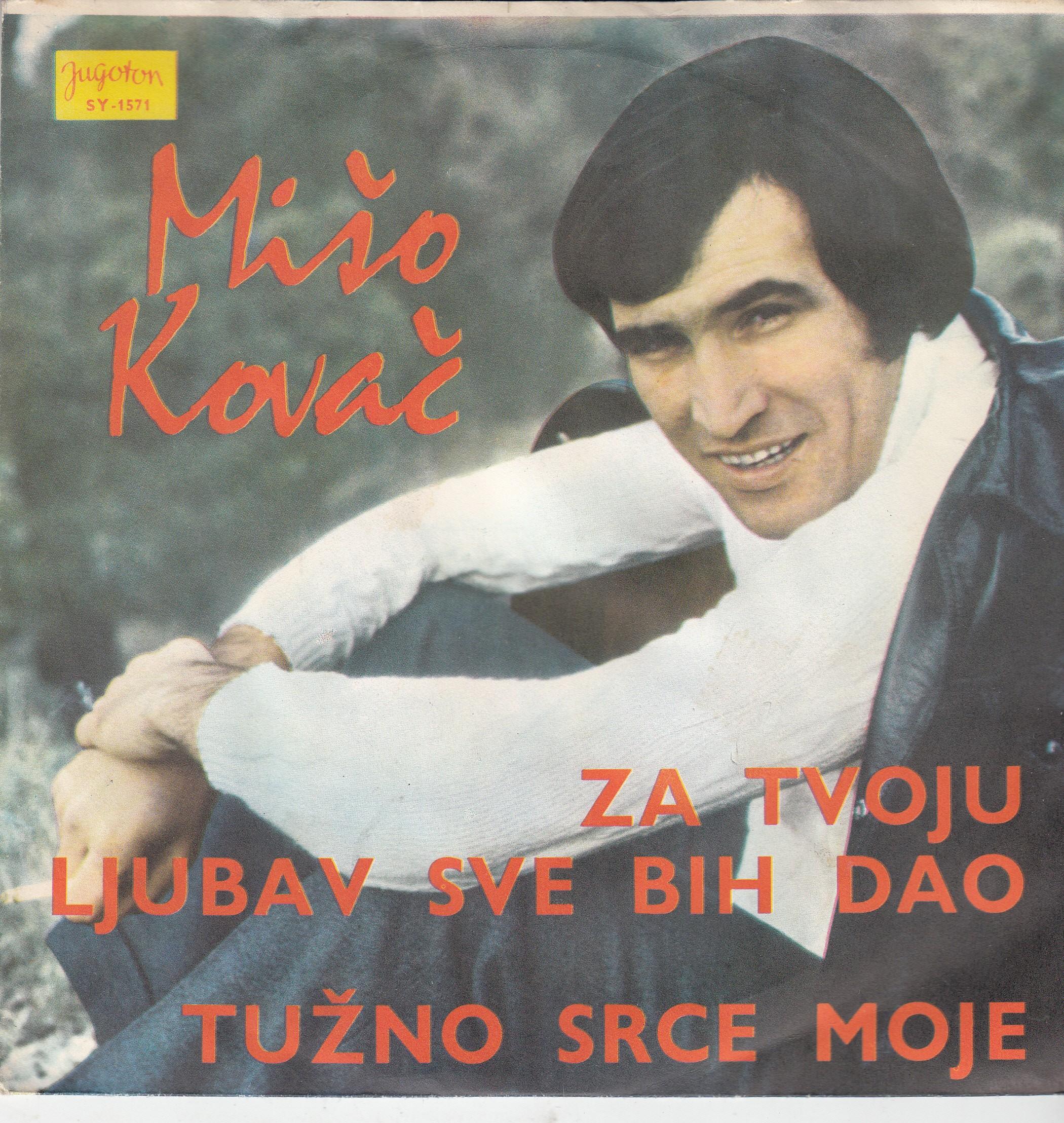 Kovac Miso - Za Tvoju Ljubav Sve Bih Dao/tuzno Srce Moje