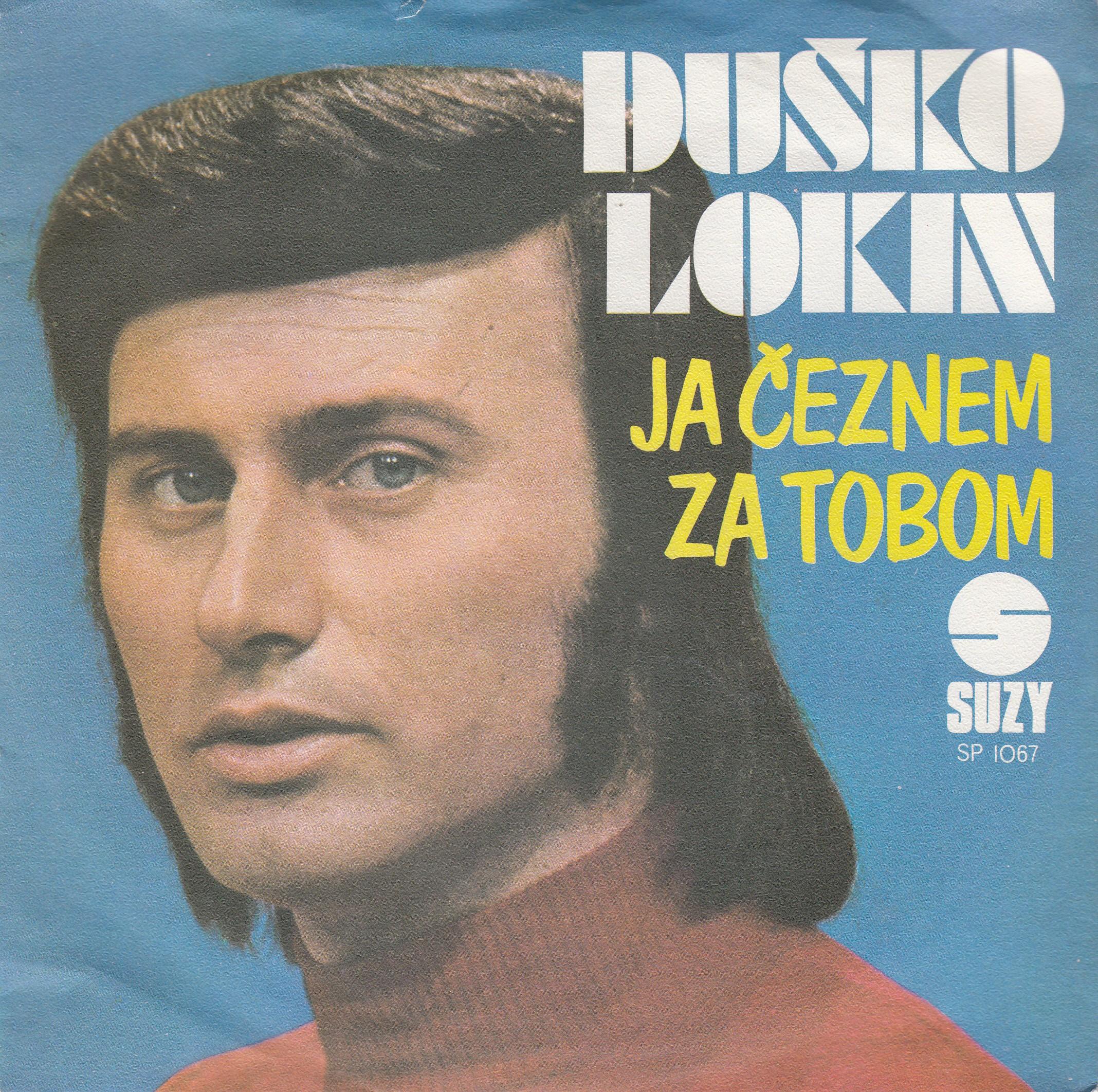 Lokin Dusko - Ja Ceznem Za Tobom/oprosti Mama