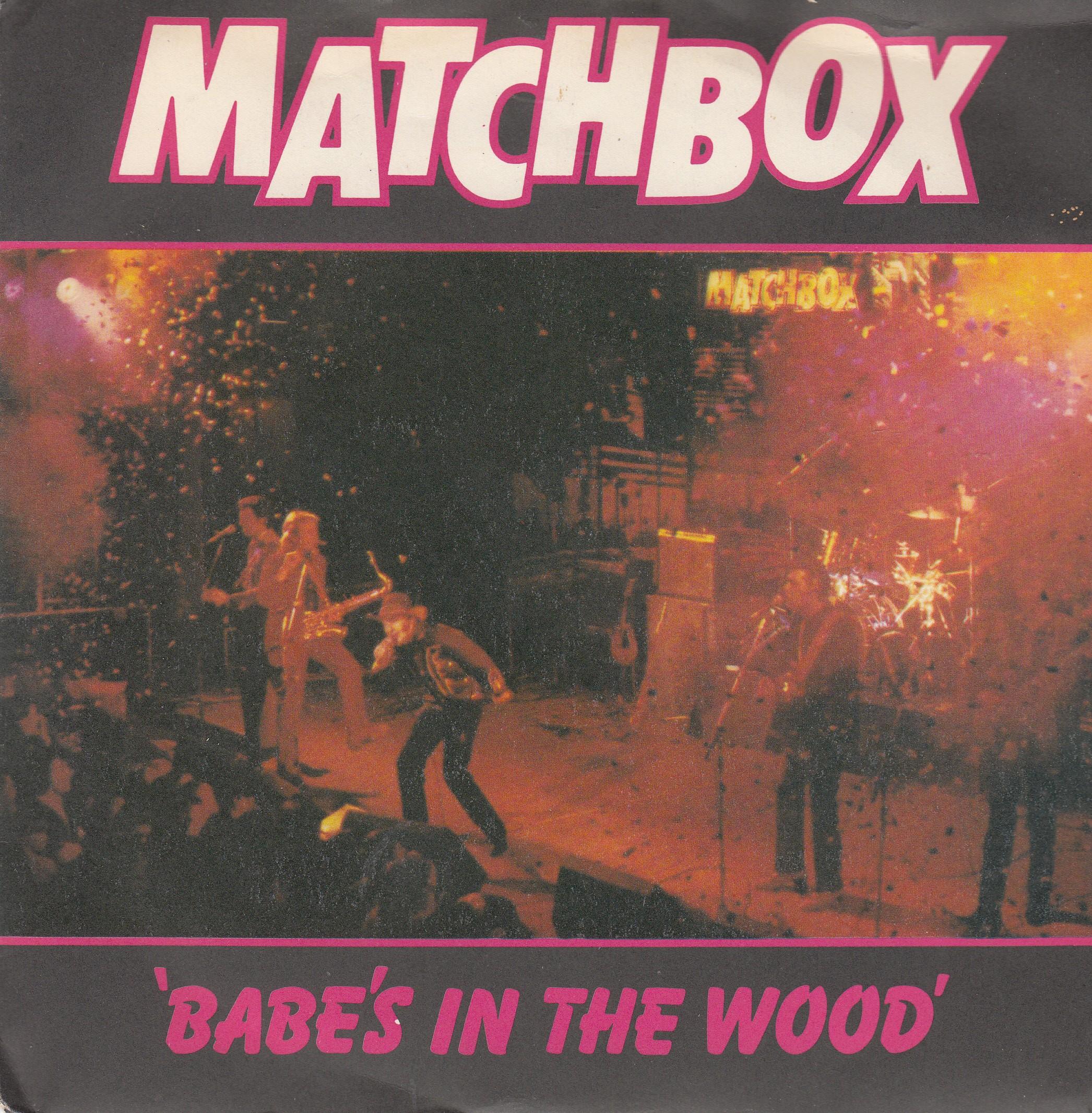 Matchbox - Babes In The Wood/tokyo Joe