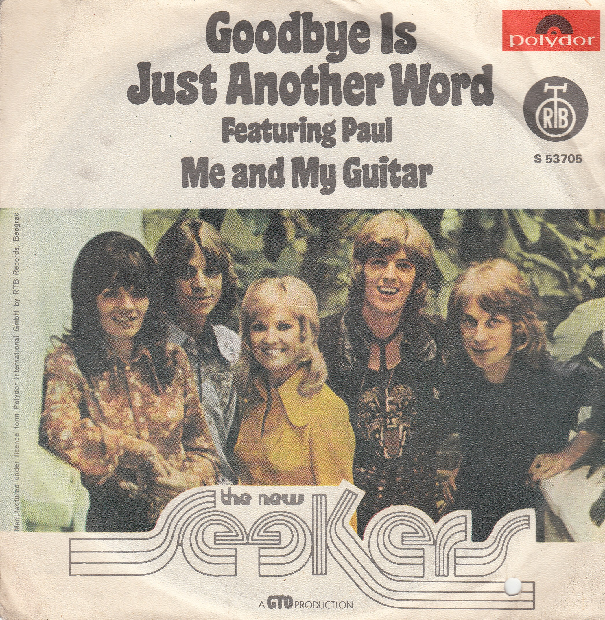 New Seekers - Goodbye Is Just Another Word/me And My Guitar
