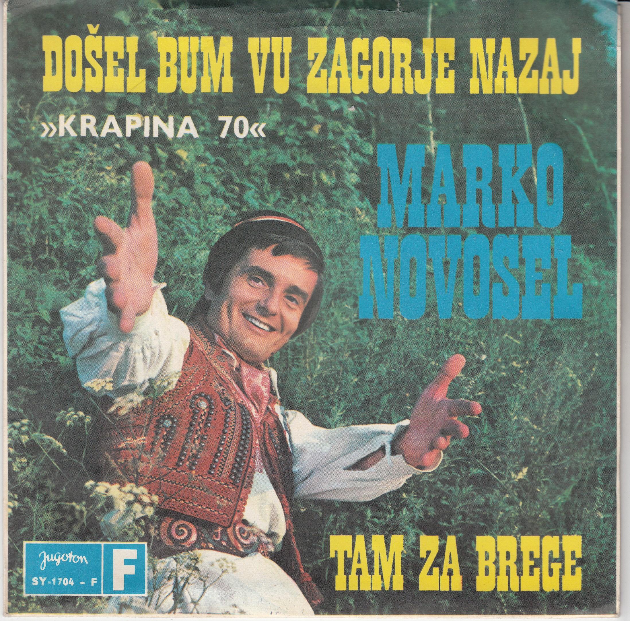 Novosel Marko - Dosel Bum Vu Zagorje Nazaj/tam Za Brege