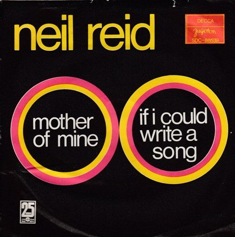 Reid Neil - Mother Of Mine/if I Could Write A Song