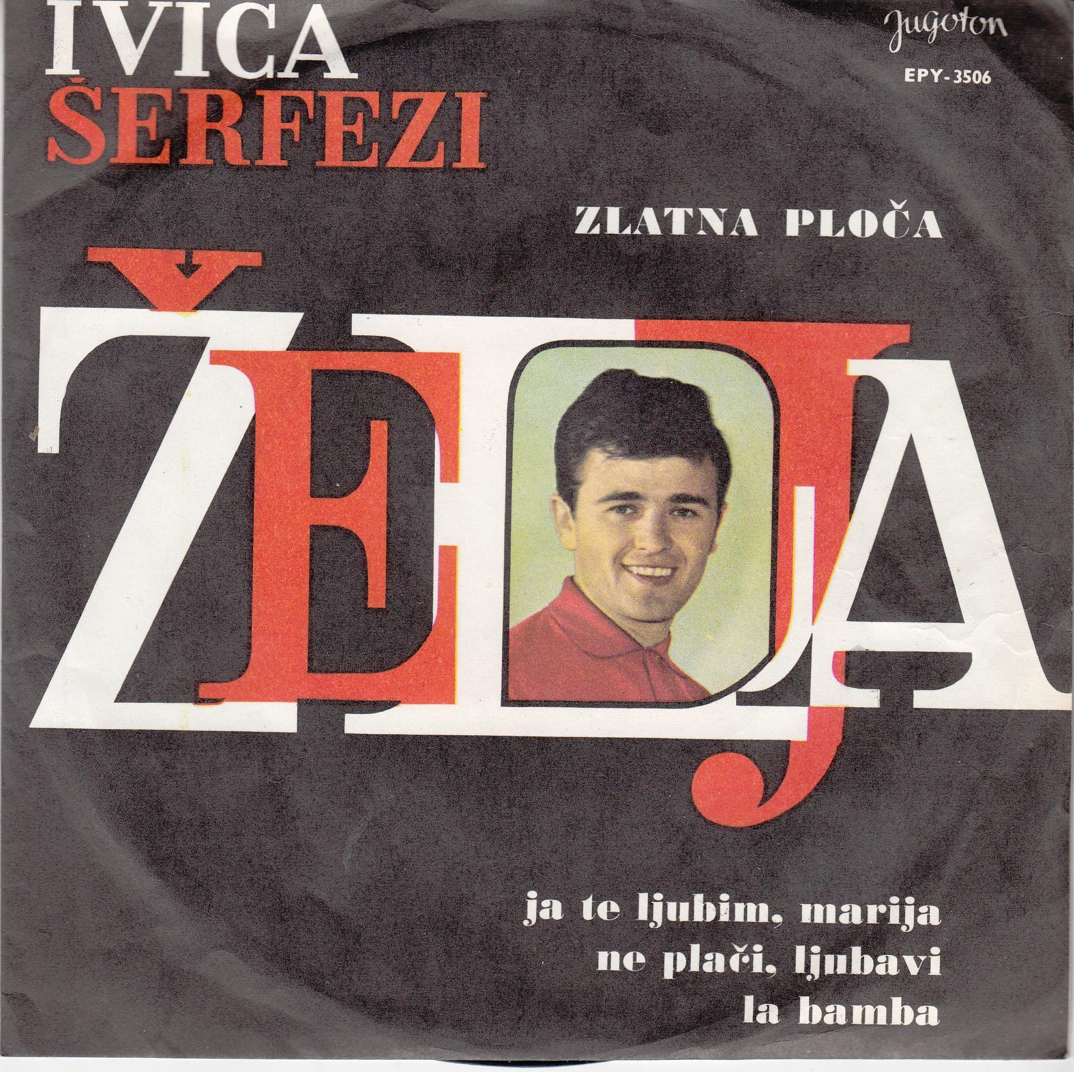 Serfezi Ivica - Zelja/ja Te Ljubim Marija/ne Placi Ljubavi/la Bamba