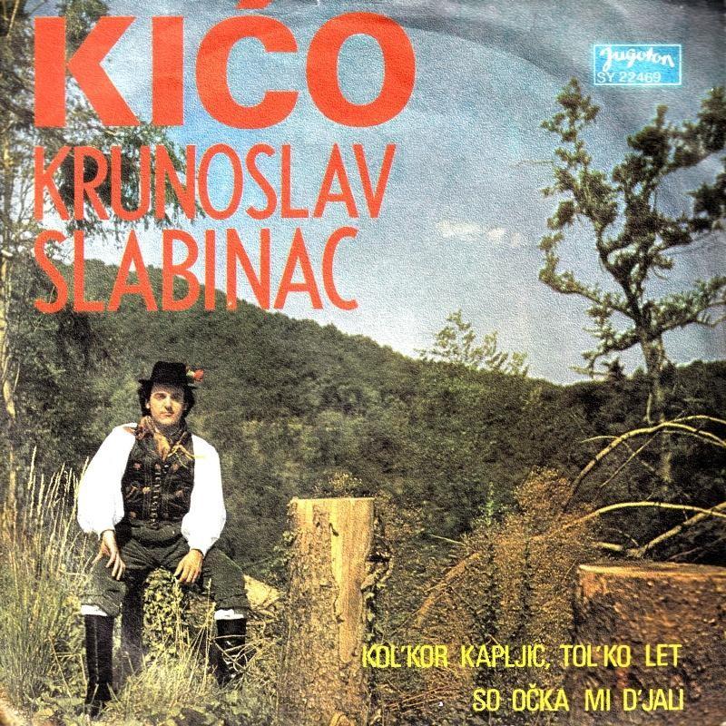 Slabinac Krunoslav - Kolkor Kapljic Tolko Let/so Ocka Mi Djali