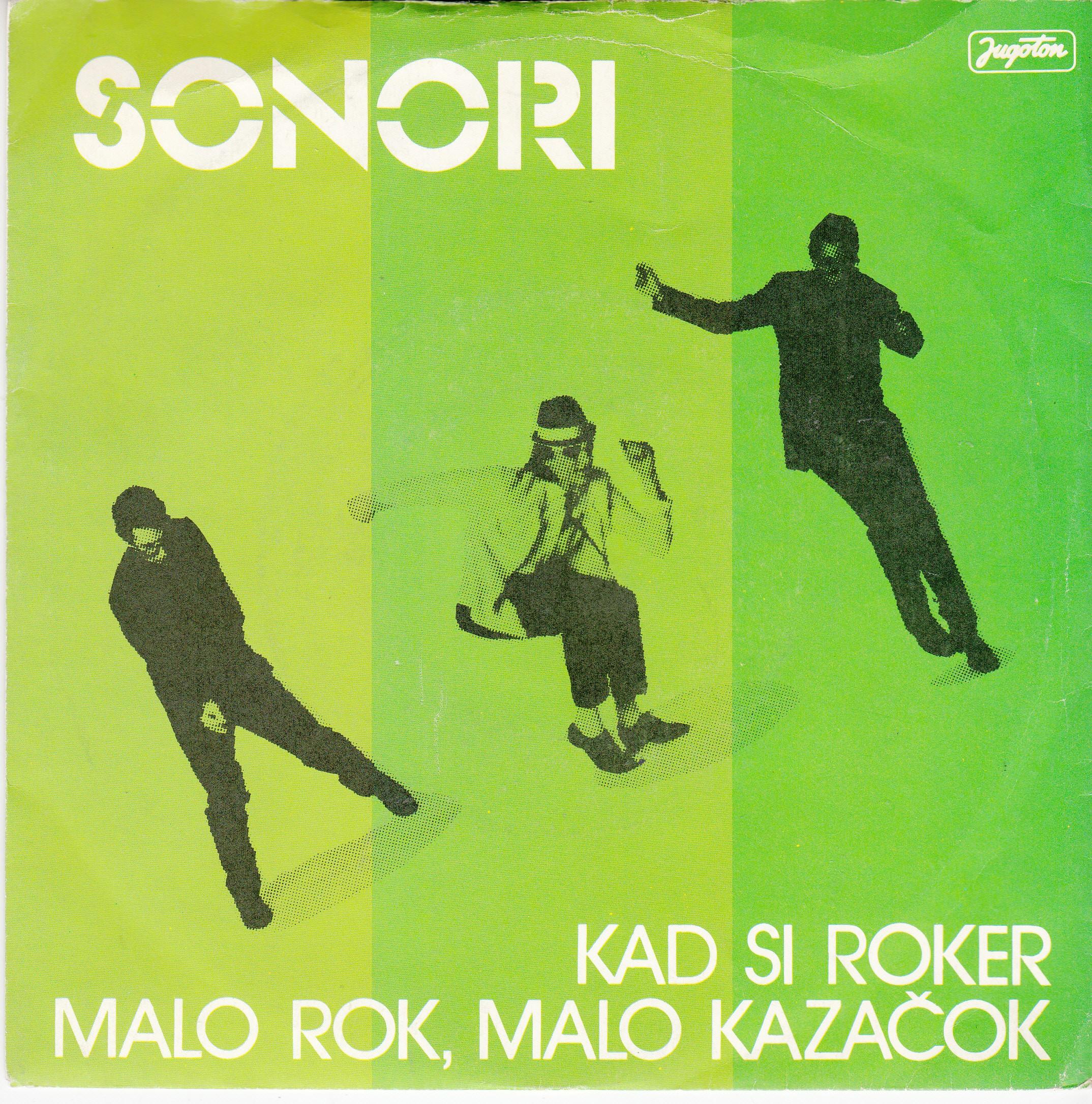 Sonori - Kad Si Roker/malo Rok Malo Kazacok