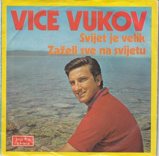 Vukov Vice - Svijet Je Velik/zazeli Sve Na Svijetu