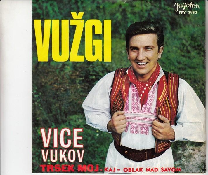 Vukov Vice - Vuzgi/kaj/trsek Moj/oblak Nad Savom