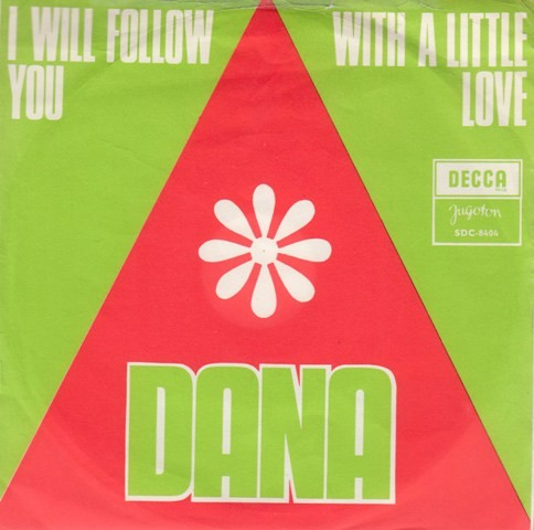 Dana - I Will Follow You/with A Little Love