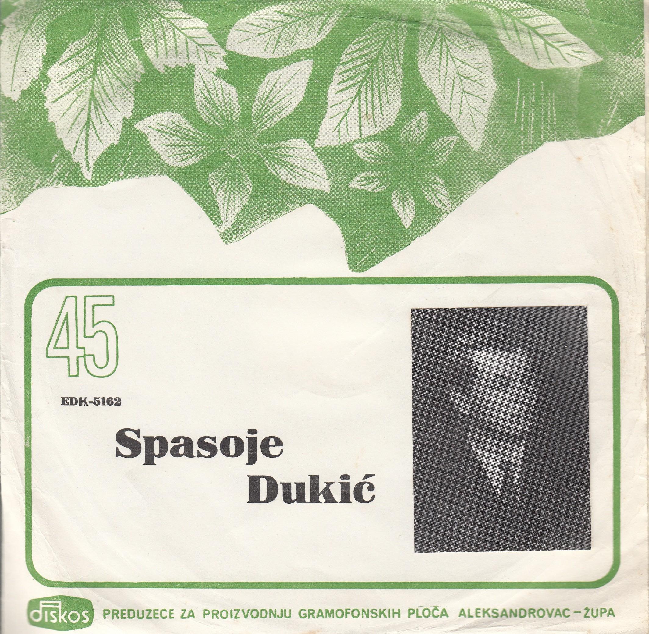 Dukic Spasoje - Cuj Devojcice Plavojce/imam Miru Devojku/ljubavni Rastanak/kad Bi Samo Moja Bila