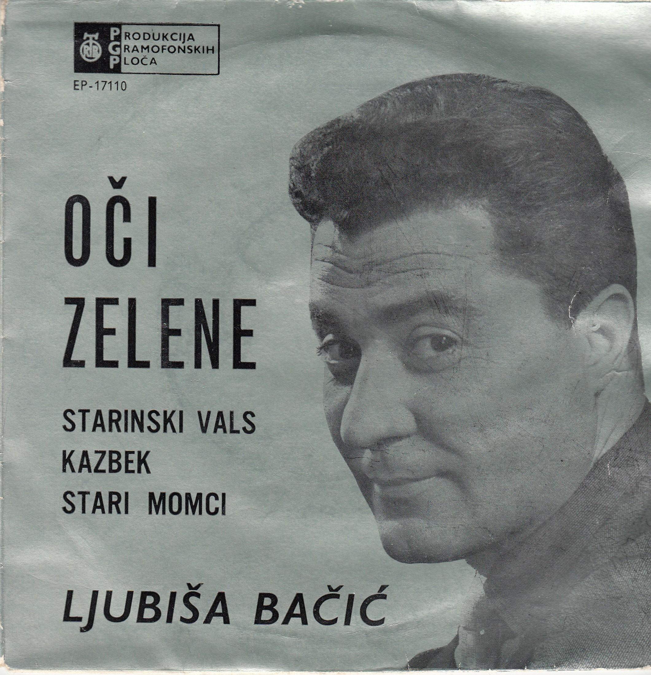 Bacic Ljubisa - Oci Zelene/starinski Vals/kazbek/stari Momci