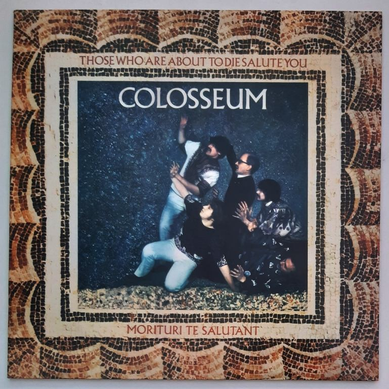 Colosseum - Those Who Are About To Die Die Salute You