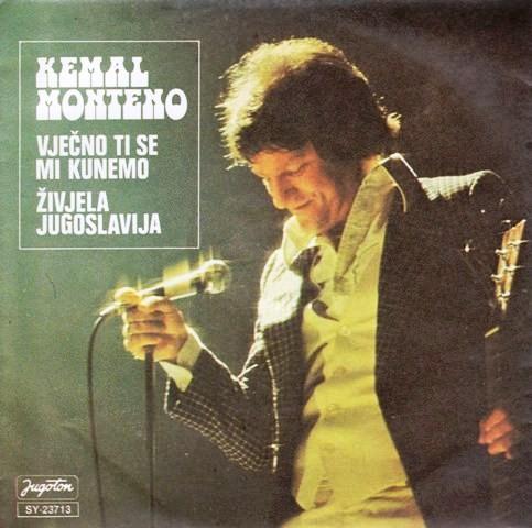 Monteno Kemal - Vjecno Ti Se Mi Kunemo/zivjela Jugoslavija