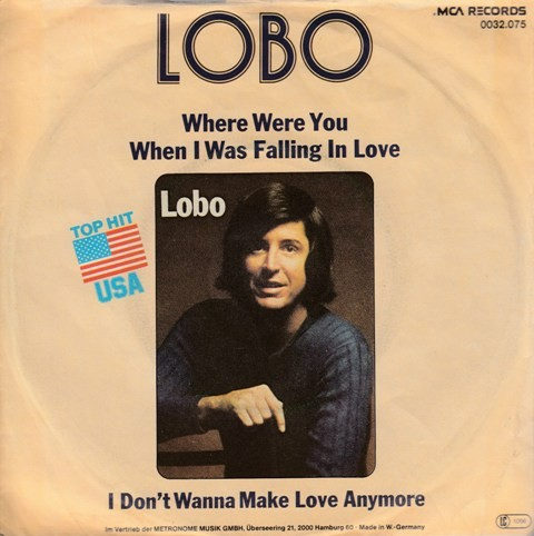 Lobo - Where Were You When I Was Falling In Love/i Dont Wanna Make Love Anymore