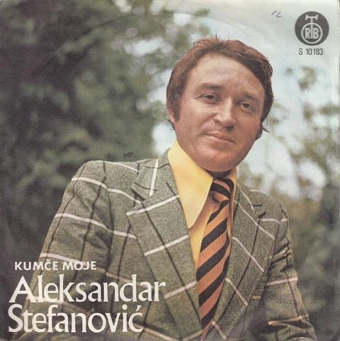 Stefanovic Aleksandar - Kumce Moje/gde Ti Sine Godine Prolaze