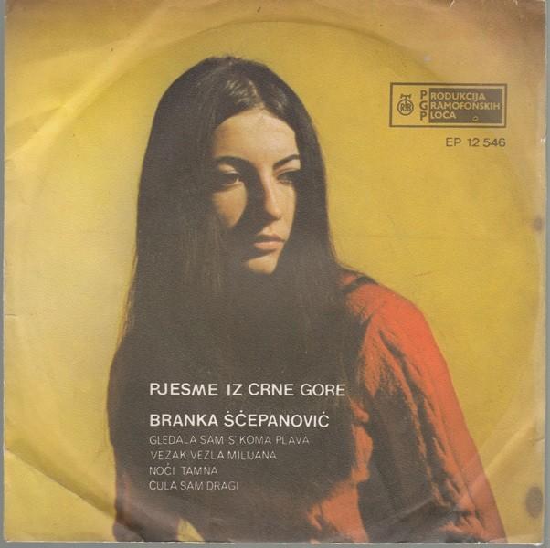 Scepanovic Branka - Pjesme Iz Crne Gore - Gledala Sam S Koma Plava/vezal Vezla Milijana/noci Tamna/cula Sam Dragi