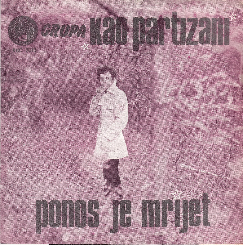 Bizetic Boris Grupa Kao Partizani - Ponos Je Mrijet/lepo Stoji Partizanska Bluza