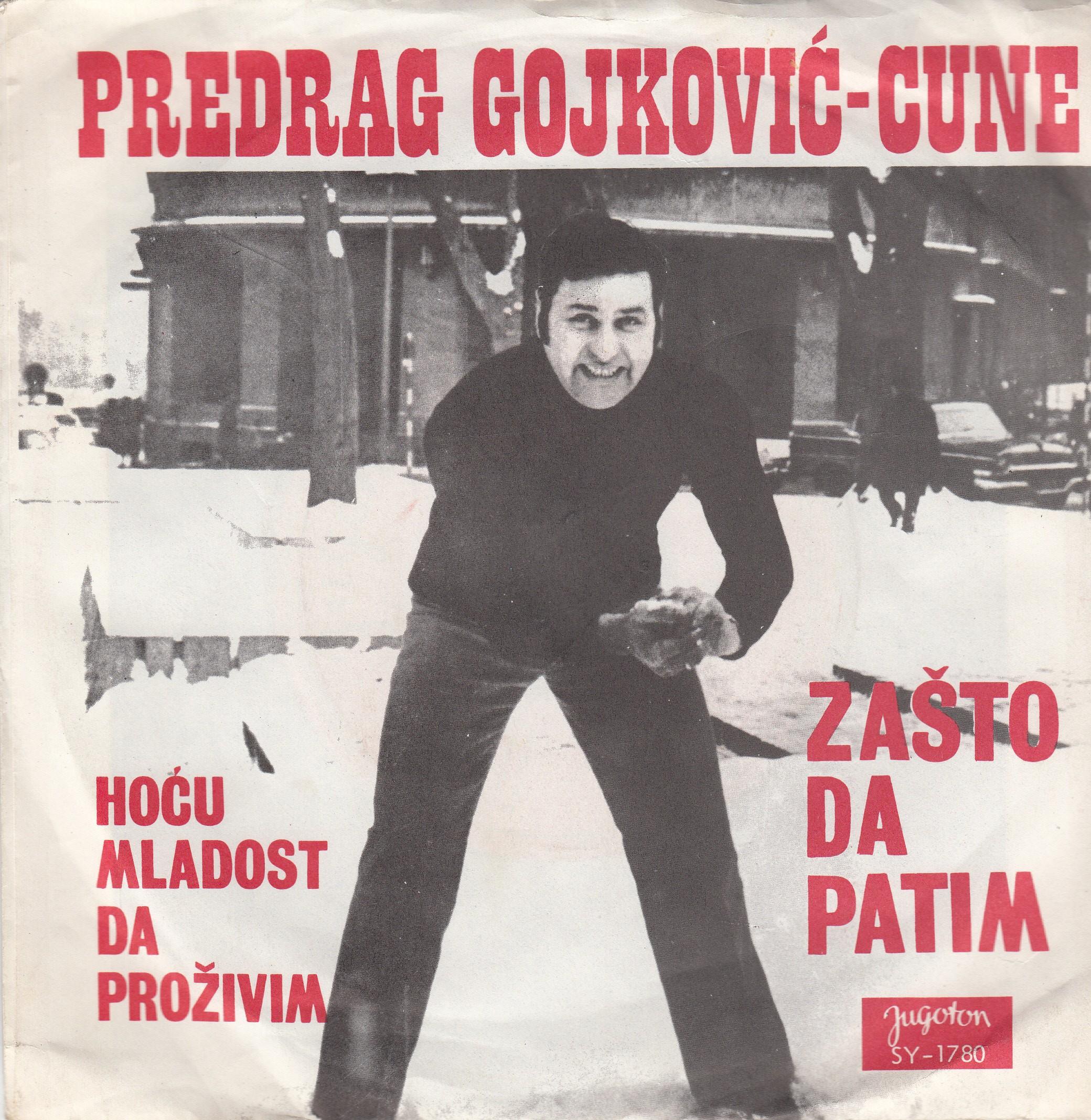 Gojkovic Predrag Cune - Zasto Da Patim/hocu Mladost Da Prozivim