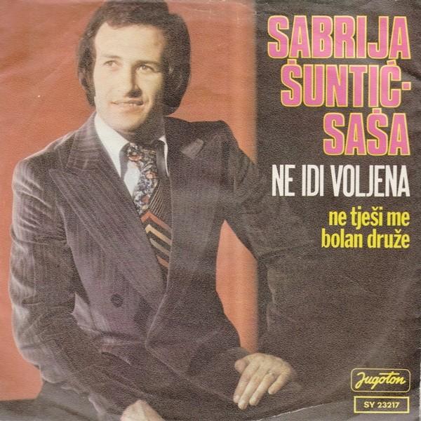 Suntic-Sasa Sabrija - Ne Idi Voljena/ne Tjesi Me Bolan Druze
