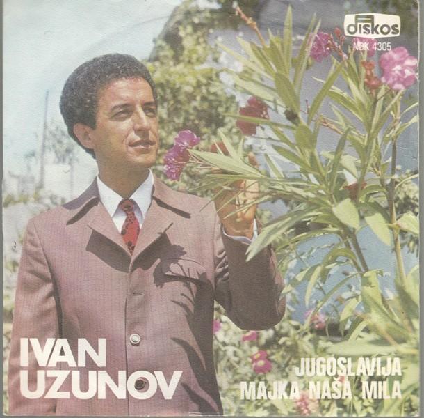 Uzunov Ivan - Jugoslavijo Majka Nasa Mila/vojnikova Ljubav