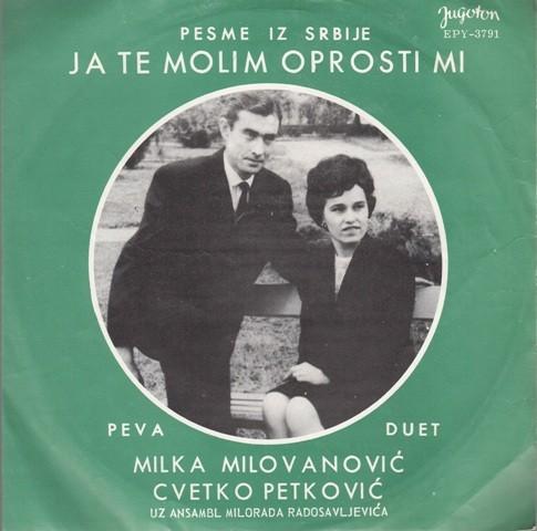 Milovanovic Milka Cvetko Petkovic - Ja Te Molim Oprosti Mi/secas Li Se Sta Si Obecao Meni/proklet Bio Sto Me Varas/despotovacko Kolo