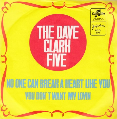 Dave Clark Five - You Dont Want My Lovin/no One Can Break A Heart Like You