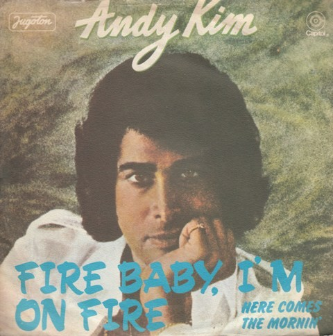 Kim Andy - Fire Baby Im On Fire/here Comes The Mornin