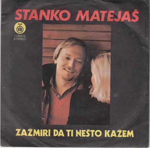Matejas Stanko - Zazmiri Da Ti Nesto Kazem/praznik Za Moju Majku