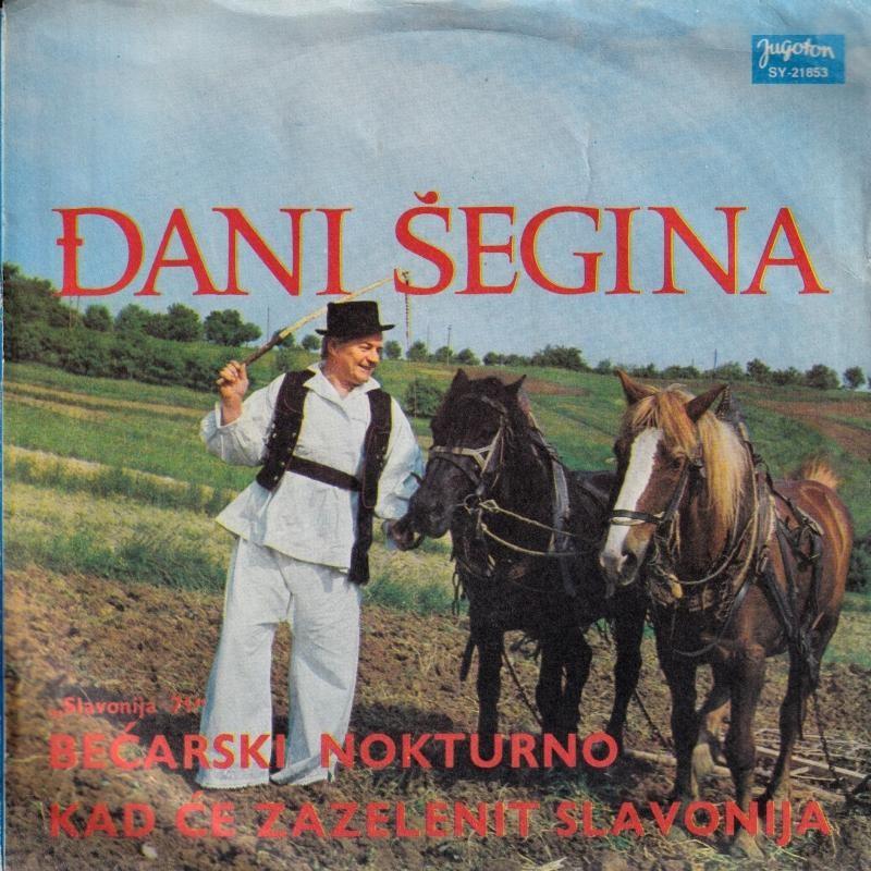 Segina Djani - Becarski Nokturno/kad Ce Zazelenit Slavonija
