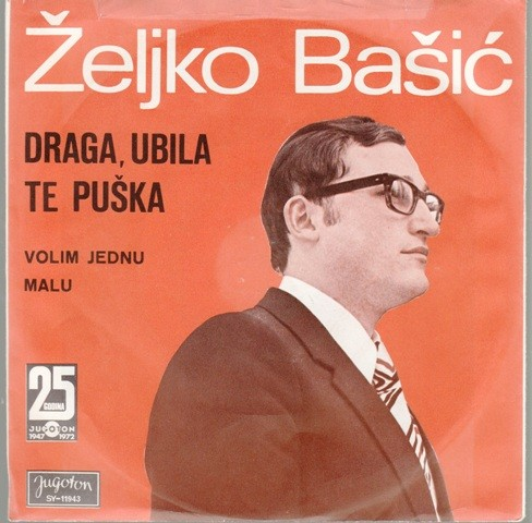 Basic Zeljko - Draga Ubila Te Puska/volim Jednu Malu