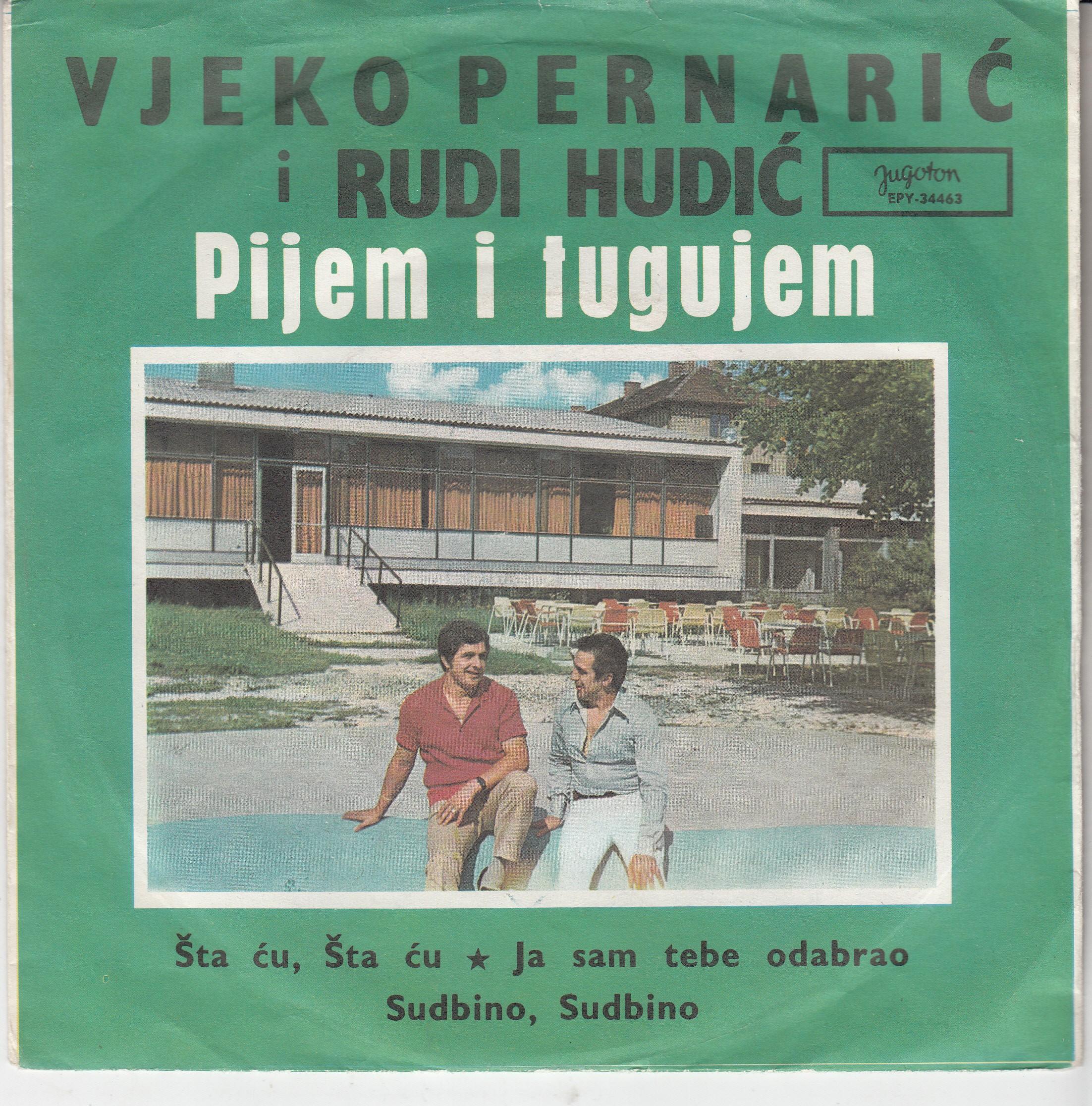 Pernaric Vjeko Rudi Hudic - Pijem I Tugujem/sta Cu Sta Cu/ja Sam Tebe Odabrao/sudbino Sudbino