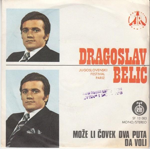 Belic Dragoslav - Moze Li Covek Dva Puta Da Voli/nemoj Da Se Rastajemo