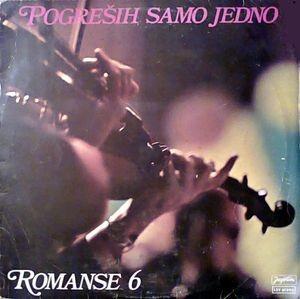 Various Artists - Pogresih Samo Jedno - Romanse 6 Ljiljana Sljapic Slavko Perovic Gordana Jovanovic Etc
