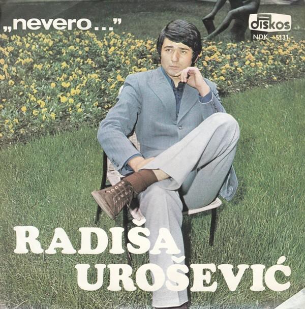 Urosevic Radisa - Nevero Moja Nevero/svirajte Nocas Meni