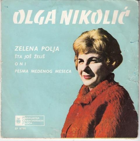 Nikolic Olga - Zelena Polja/sta Jos Zelis/oni/pesma Medenog Meseca