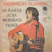 Slabinac Krunoslav - Ja Kakva Je Na Bendbasi Trava/seherezada