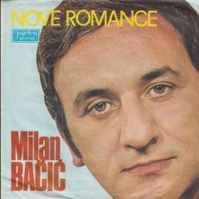 Bacic Milan - Nove Romance - Veceras Pijem Za Tvoje Oci/gdje Ste Prijatelji