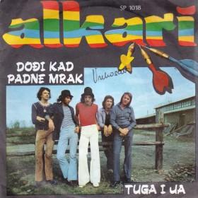 Alkari - Dodji Kad Padne Mrak/tuga I Ja