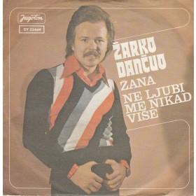 Dancuo Zarko - Zana/ne Ljubi Me Nikad Vise
