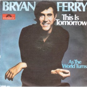 Ferry Bryan - This Is Tomorrow/as The World Turn