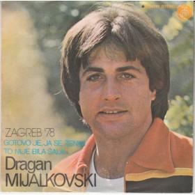 Mijalkovski Dragan - Gotovo Je Ja Se Zenim/to Nije Bila Sala