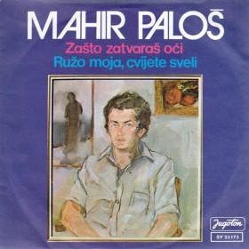 Palos Mahir - Zasto Zatvaras Oci/ruzo Moja Cvijete Sveli