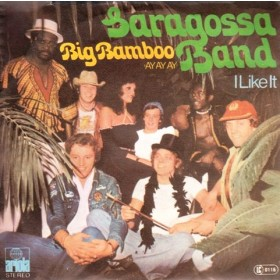 Saragossa Band - Big BambooAy Ay Ay/i Like It