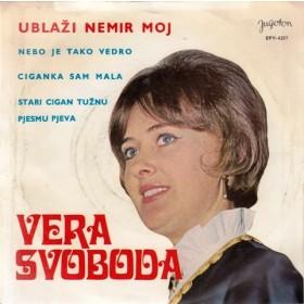 Svoboda Vera - Nebo Je Tako Vedro/ciganka Sam Mala/ublazi Nemir Moj/stari Cigan Tuznu Pjesmu Svira